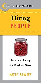 Best practices. Hiring people : recruit and keep the brightest stars