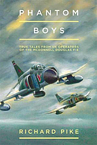 Phantom Boys: True Tales from Aircrew of the McDonnell Douglas F-4 Fighter-Bomber.