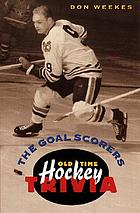 The goal scorers : old-time hockey trivia