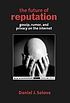 The future of reputation : gossip, rumor, and... by  Daniel J Solove