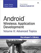 Android wireless application development. / Volume II, Advanced topics
