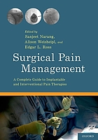 Surgical pain management : a complete guide to implantable and interventional pain therapies