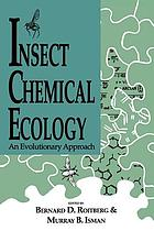 Insect chemical ecology : an evolutionary approach