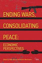 Ending wars, consolidating peace : economic perspectives