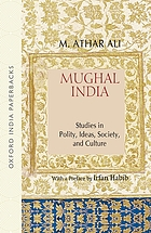 Mughal India : studies in polity, ideas, society, and culture
