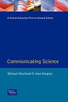 Communicating science : a handbook
