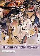 The expressionist roots of modernism