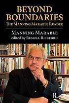 Beyond boundaries : the Manning Marable reader