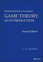 Solutions manual to accompany Game theory : an introduction