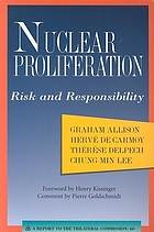 Nuclear proliferation : risk and responsibility : a report to the Trilateral Commission