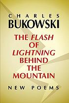 The flash of lightning behind the mountain : new poems