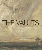 The vaults : art from the MacKenzie Art Gallery and the University of Regina collections