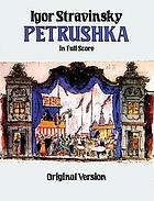 Petrushka : in full score : original version