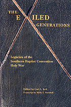 The exiled generations : legacies of the Southern Baptist Convention holy war
