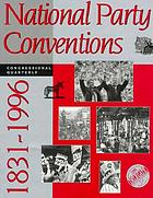National party conventions, 1831-1996.