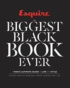The biggest black book ever : a man's ultimate guide to life and style