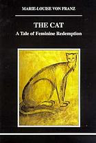 The cat : a tale of feminine redemption