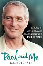 A friendship : 52 years of adventures and misadventures with Paul Newman