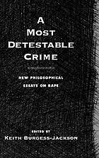 A most detestable crime : new philosophical essays on rape
