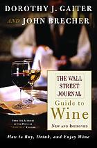 The Wall Street journal guide to wine : new and improved