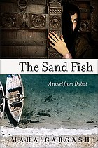 The sand fish : a novel from Dubai