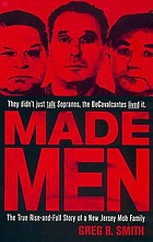 Made men : the true rise-and-fall story of a New Jersey mob family