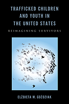 Trafficked children and youth in the United States : reimagining survivors