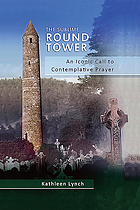 The sublime round tower : an iconic call to contemplative prayer