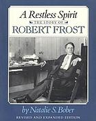 A restless spirit : the story of Robert Frost