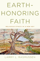 Earth-honoring faith : religious ethics in a new key