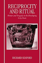 Reciprocity and ritual : Homer and tragedy in the developing city-state
