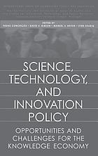 Science, technology, and innovation policy : opportunities and challenges for the knowledge economy