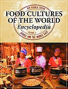 Food cultures of the world encyclopedia : Africa and the Middle East