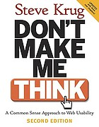 Don't make me think! : a common sense approach to Web usability
