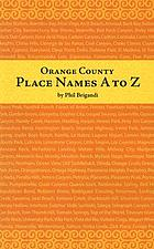 Orange County place names, A to Z