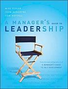 A manager's guide to leadership : a self development approach