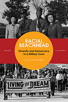 Racial beachhead : diversity and democracy in a military town : Seaside, California