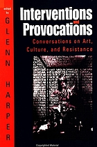 Interventions and provocations : conversations on art, culture, and resistance