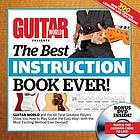 The best instruction book ever! : [Guitar World and the all-time greatest players show you how to play guitar the easy way--with the most exciting method ever devised!
