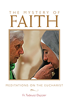 The mystery of faith : meditations on the Eucharist