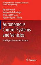 Autonomous control systems and vehicles : intelligent unmanned systems