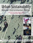 Urban sustainability through environmental design : approaches to time, people, and place responsive urban spaces