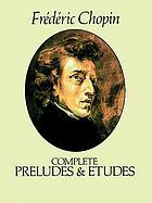 The complete preludes & etudes : for solo piano