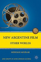 New Argentine film : other worlds