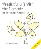 Wonderful life with the elements : the periodic table personified