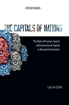 The capitals of nations : the role of human, social, and institutional capital in economic evolution