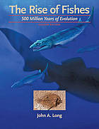 The rise of fishes : 500 millions years of evolution