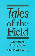 Tales of the field : on writing ethnography