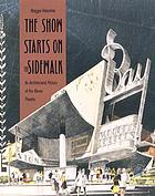 The show starts on the sidewalk : an architectural history of the movie theatre, starring S. Charles Lee