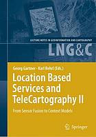 Location based services and telecartography II : from sensor fusion to context models ; 5th International Conference on Location Based Services and TeleCartography, 2008, Salzburg